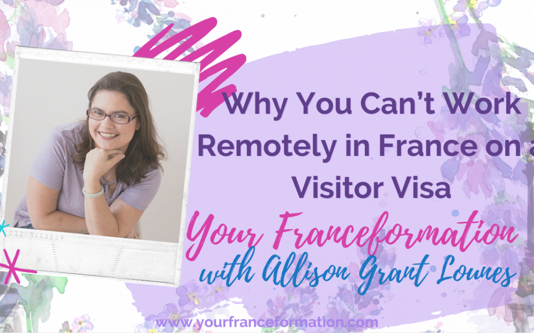 Why You Can't Work Remotely in France on a Visitor Visa